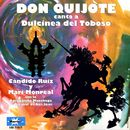 Don Quijote Canta a Dulcinea del Toboso/Cándido Ruiz / Mari Monreal
