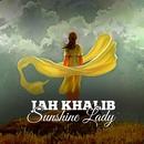 Sunshine Lady/Jah Khalib