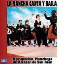 La Mancha Canta y Baila/Agrupación manchega de Alcázar de San Juan