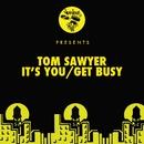 It's You / Get Busy/Tom Sawyer