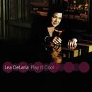 Play It Cool/Lea DeLaria