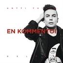 En kommentoi (Deluxe Version)/Antti Tuisku