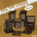 Kill The Lights (with Nile Rodgers) [Remixes]/Alex Newell, Jess Glynne & DJ Cassidy