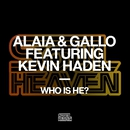 Who Is He? (feat. Kevin Haden)/Alaia & Gallo