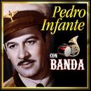 Pedro Infante Con Banda/Pedro Infante