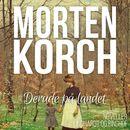 Derude på landet (uforkortet)/Morten Korch