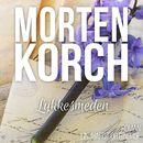 Lykkesmeden (uforkortet)/Morten Korch