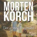 Den grimme fragtmand (uforkortet)/Morten Korch