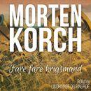 Fare fare krigsmand (uforkortet)/Morten Korch