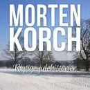 Rigtige julehistorier (uforkortet)/Morten Korch