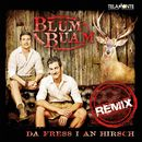 Da fress I an Hirsch (Remix)/Blum Buam