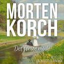 Det første møde (uforkortet)/Morten Korch