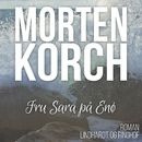 Fru Sara på Enø (uforkortet)/Morten Korch