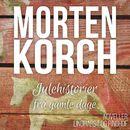 Julehistorier fra gamle dage (uforkortet)/Morten Korch