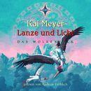 Lanze und Licht/Kai Meyer