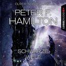 Schwarze Welt (Ungekürzt)/Peter F. Hamilton