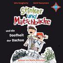 Stinker und Matschbacke und die Doofheit der Dachse/John Dougherty