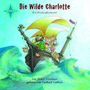 Die wilde Charlotte - Ein Piratenabenteuer/Mario Giordano
