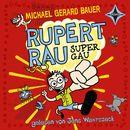 Rupert Rau Super Gau/Michael Gerard Bauer