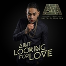 Ain't Looking For Love (feat. Buffalo Souljah)/ASH Muzik