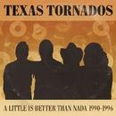 A Little Is Better Than Nada: Prime Cuts 1990-1996/Texas Tornados