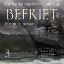 Befriet - Braendemaerket-trilogien 3 (uforkortet)/Catharina Ingelman-Sundberg