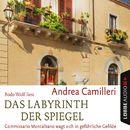 Das Labyrinth der Spiegel - Commissario Montalbano wagt sich in gefährliche Gefilde/Andrea Camilleri
