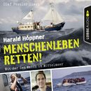 Menschenleben retten! - Mit der Sea-Watch im Mittelmeer/Harald Höppner