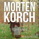 Kaerlighed (uforkortet)/Morten Korch
