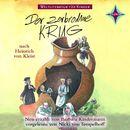 Weltliteratur für Kinder - Der zerbrochene Krug von Heinrich von Kleist [Neu erzählt von Barbara Kindermann]/Heinrich von Kleist