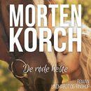 De røde heste (uforkortet)/Morten Korch