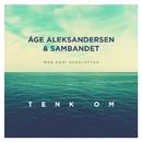 Tenk om (Med Kari Rueslåtten)/Åge Aleksandersen og Sambandet