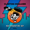 No Frontin' EP/Clinton Houlker