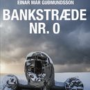 Bankstraede nr. 0 (uforkortet)/Einar Már Guðmundsson