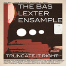 Truncate It Right/The Bas Lexter Ensample
