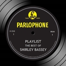 Playlist: The Best Of Shirley Bassey/Shirley Bassey