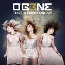 Take The Money And Run/O`G3NE