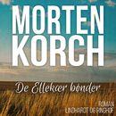 De Ellekaer bønder (uforkortet)/Morten Korch