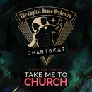 Take Me to Church (Chartbeat Version)/The Capital Dance Orchestra