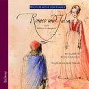 Weltliteratur für Kinder - Romeo und Julia von William Shakespeare [Neu erzählt von Barbara Kindermann]/William Shakespeare