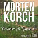 Brødrene på Kampholm (uforkortet)/Morten Korch
