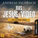 Folge 02: Die heilige Stadt/Das Jesus-Video