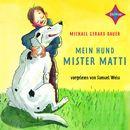 Mein Hund Mister Matti/Michael Gerard Bauer
