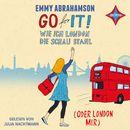 Go for It! Wie ich London die Schau stahl [oder London mir]/Emmy Abrahamson