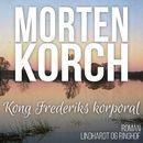 Kong Frederiks korporal (uforkortet)/Morten Korch