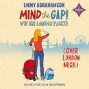 Mind the Gap! Wie ich London packte [oder London mich]/Emmy Abrahamson