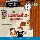 Detektivbüro LasseMaja - Das Eisenbahngeheimnis/Martin Widmark