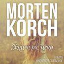 Skytten på Urup (uforkortet)/Morten Korch