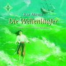 Die Wellenläufer/Kai Meyer