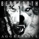 Aggressive/Beartooth